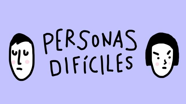 Personas Difíciles