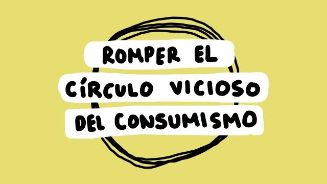 romper el círculo vicioso del consumismo minimalismo