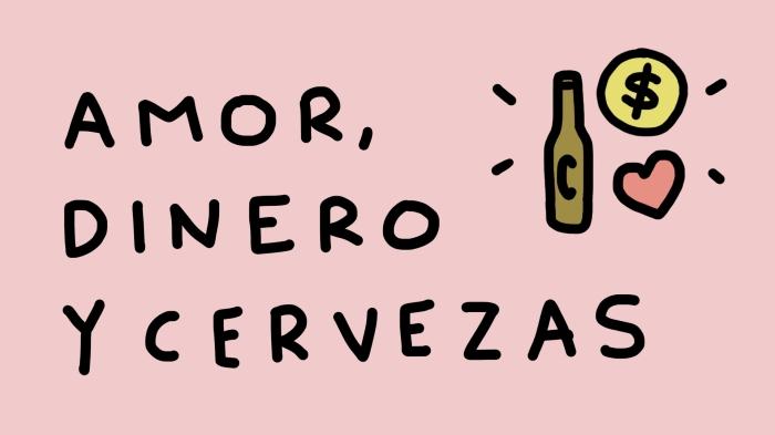 amor, dinero y cervezas